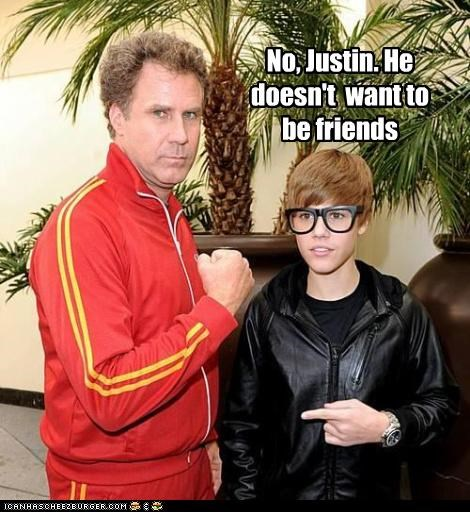No, Justin. He doesn't  want to be friends