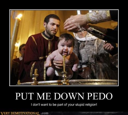 PUT ME DOWN PEDO