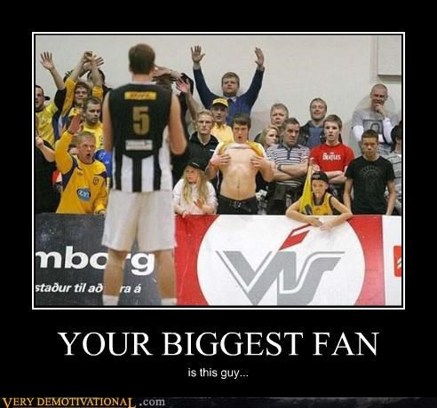 YOUR BIGGEST FAN