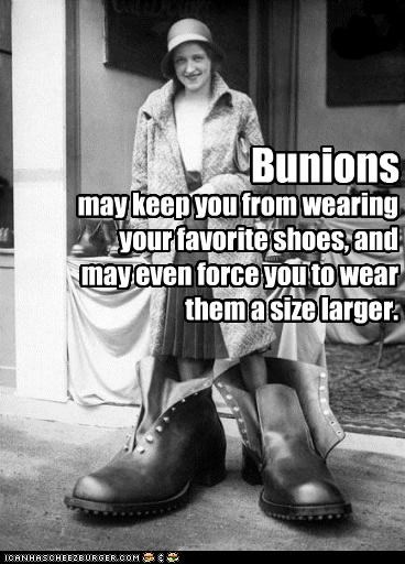 Bunions Aren't A Girl's Best Friend...