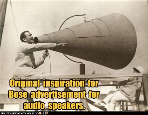 Original  inspiration  for  Bose  advertisement  for  audio  speakers.