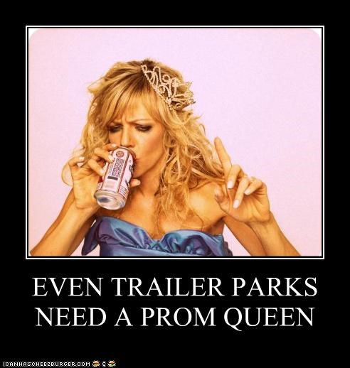 EVEN TRAILER PARKS NEED A PROM QUEEN