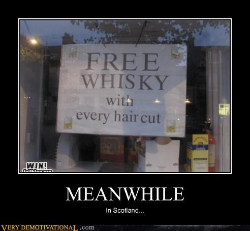 free,good deal,haircut,scotland,whiskey