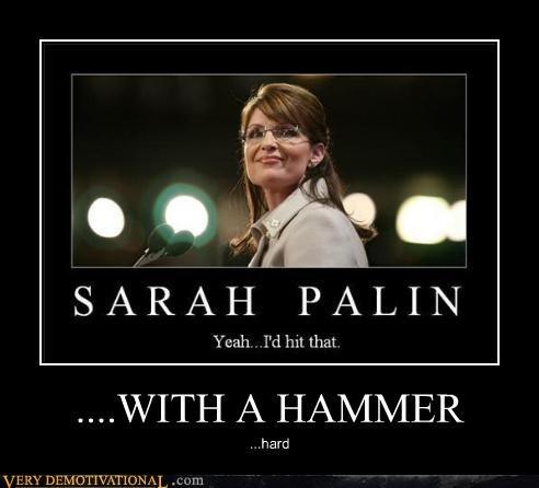 hammer,politics,Sarah Palin,sexy not sexy