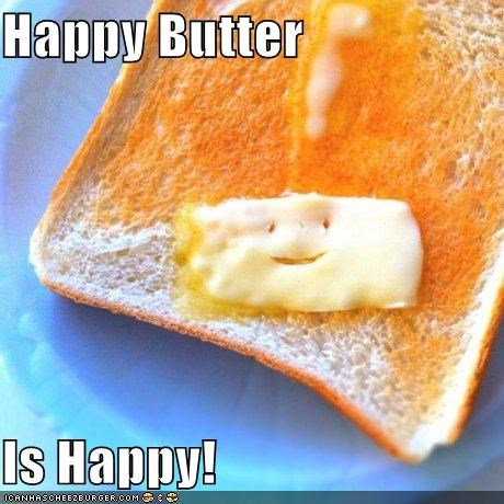 Happy Butter  Is Happy!