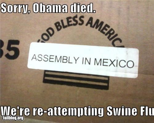 Sorry, Obama died.  We're re-attempting Swine Flu.