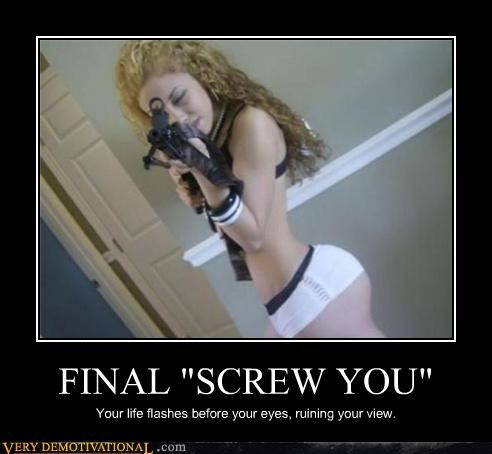 "FINAL ""SCREW YOU"""