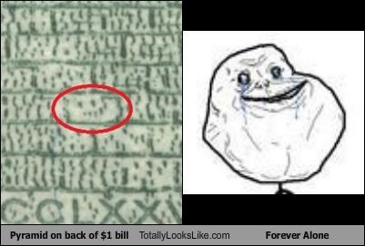 Pyramid on Back of $1 Bill Totally Looks Like Forever Alone
