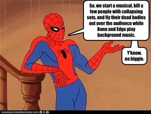 Spiderman On Broadway: No Big Deal