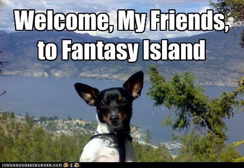 Welcome, My Friends,  to Fantasy Island