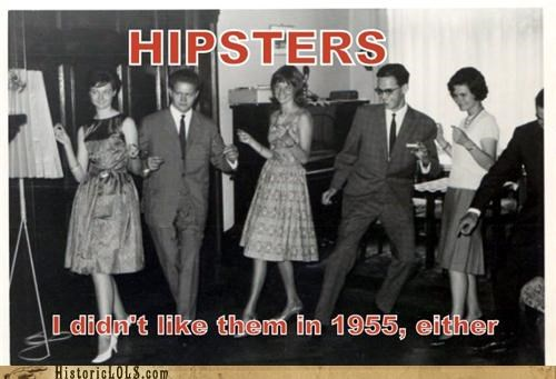 HIPSTERS: I Didn't Like Them In 1955, Either