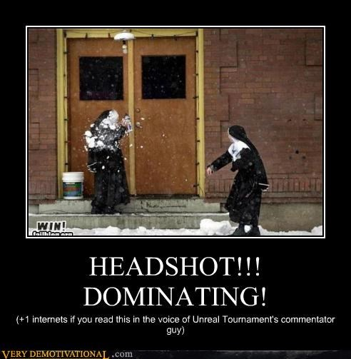 HEADSHOT!!! DOMINATING!
