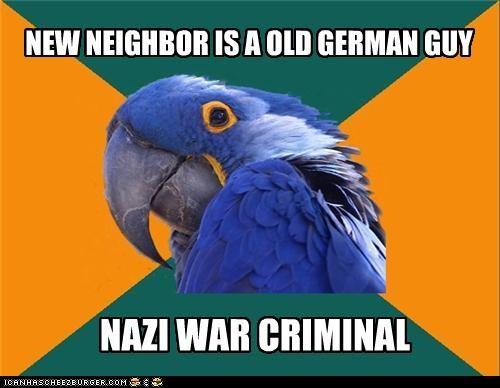nazi,Paranoid Parrot,war criminal