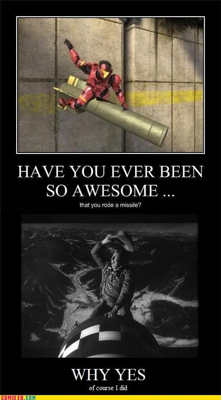awesome,bombs,dr strangelove,halo,missile,rockets