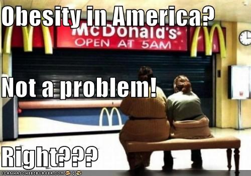 Obesity in America? Not a problem!  Right???