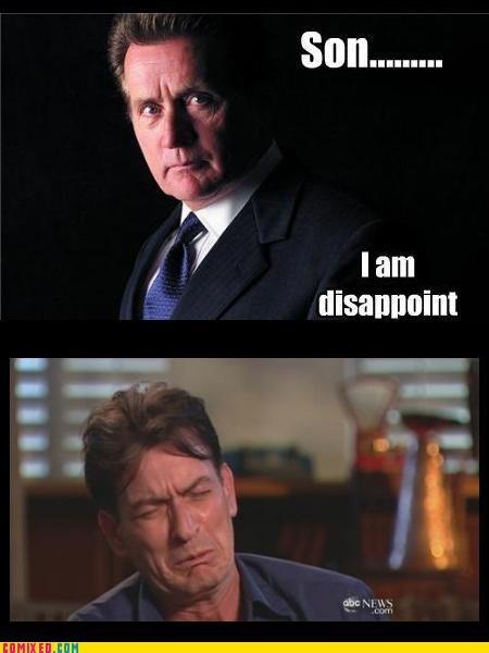 celebutards,Charlie Sheen,martin sheen,Memes,Son I Am Disappoint