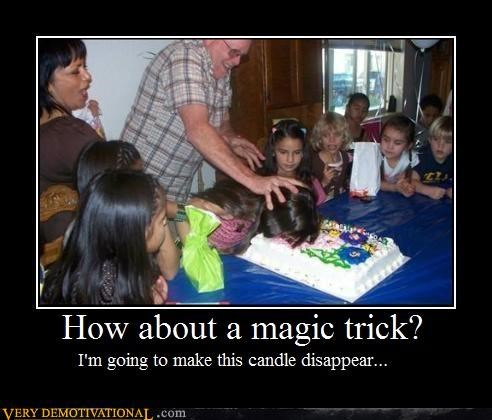 HOW ABOUT A MAGIC TRICK?