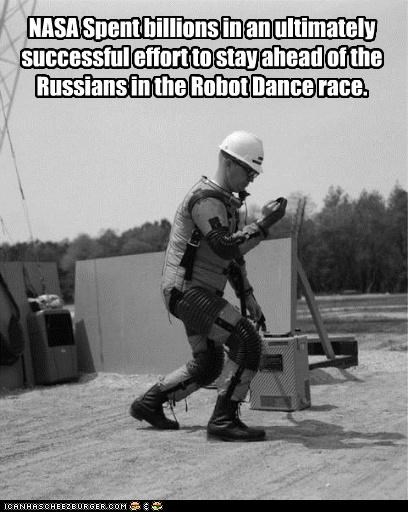NASA Spent billions in an ultimately successful effort to stay ahead of the Russians in the Robot Dance race.