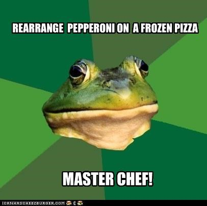 foul bachelor frog,master chef,pepperoni,pizza