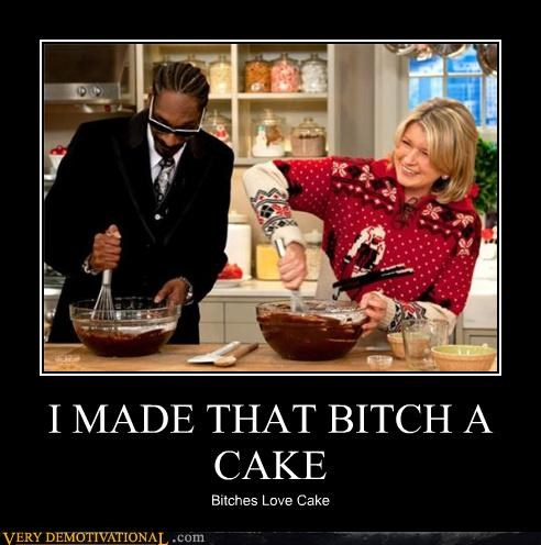 I MADE THAT B*TCH A CAKE