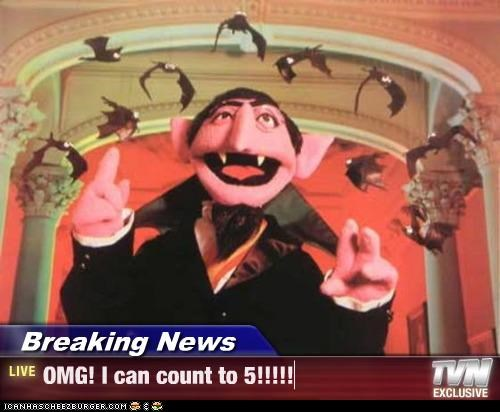 Breaking News - OMG! I can count to 5!!!!!