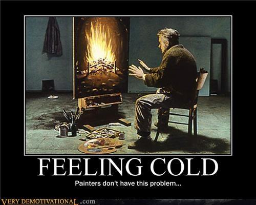 cold,fire,good idea,painter
