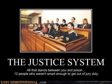 idiots,jury,justice system