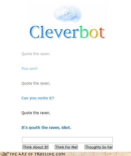 Cleverbot,correcting corrections,correction,Edgar Allan Poe,quoth,stupid user,the raven