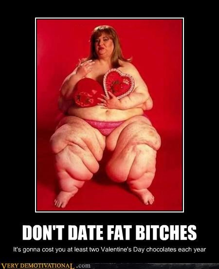 DON'T DATE FAT BITCHES