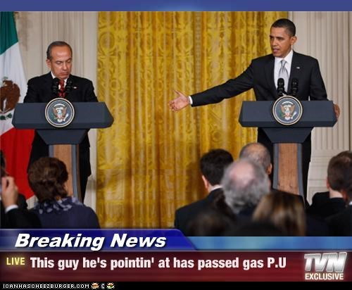Breaking News - This guy he's pointin' at has passed gas P.U