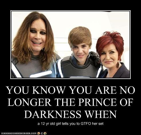 YOU KNOW YOU ARE NO LONGER THE PRINCE OF DARKNESS WHEN