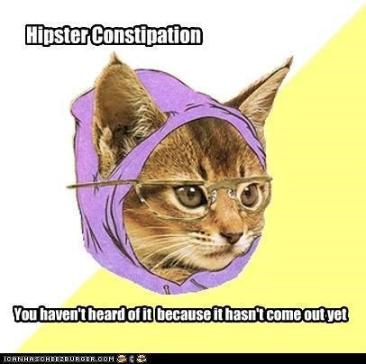 Hipster Kitty: Hipster Constipation