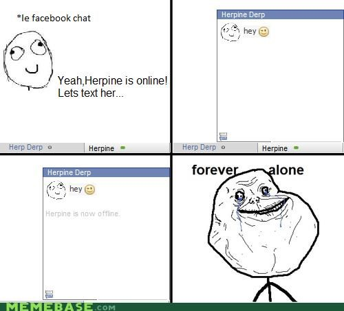 Facebook Chat: Every TIme?