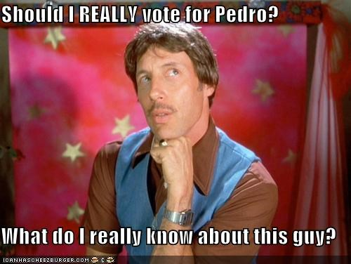 Should I REALLY Vote For Pedro?