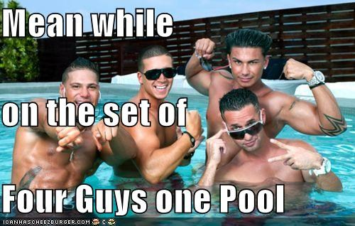 Mean while  on the set of  Four Guys one Pool