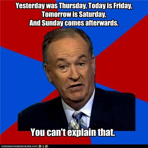 BILL O'REILLY: Yesterday was Thursday