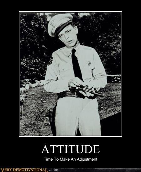 attitude,barney fife,gun,police