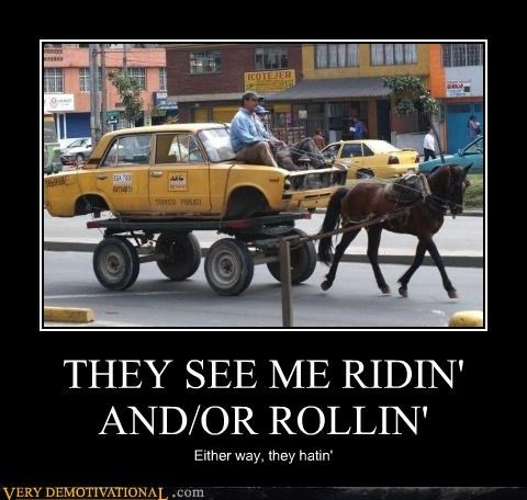 THEY SEE ME RIDIN' AND/OR ROLLIN'