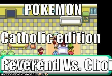 POKEMON Catholic edition Reverend Vs. Choir boy