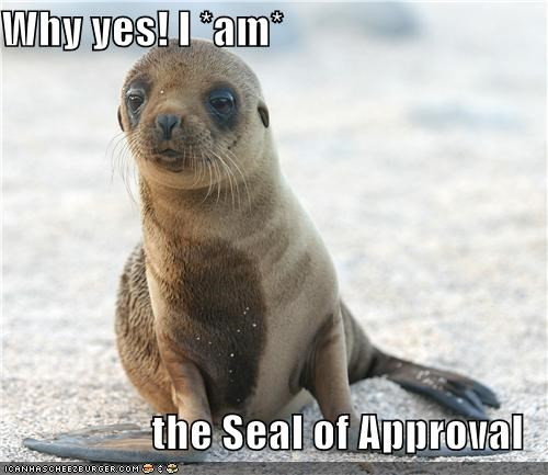 Why yes! I *am*  the Seal of Approval
