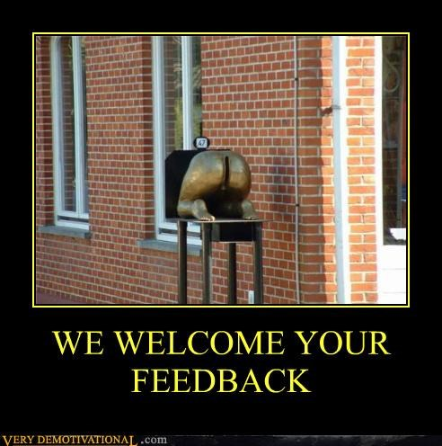 WE WELCOME YOUR FEEDBACK