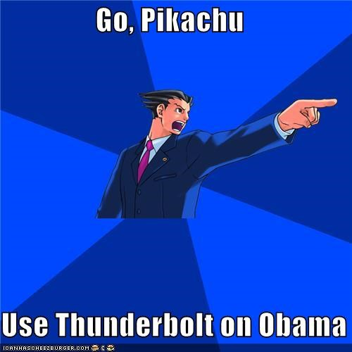Go, Pikachu  Use Thunderbolt on Obama