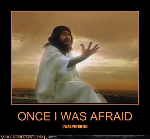 ONCE I WAS AFRAID