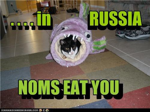 IN RUSSIA . . .