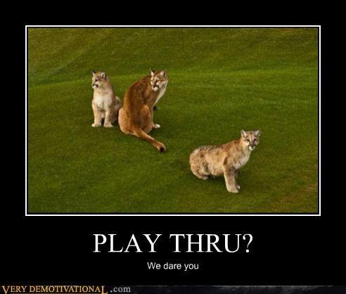 PLAY THRU?