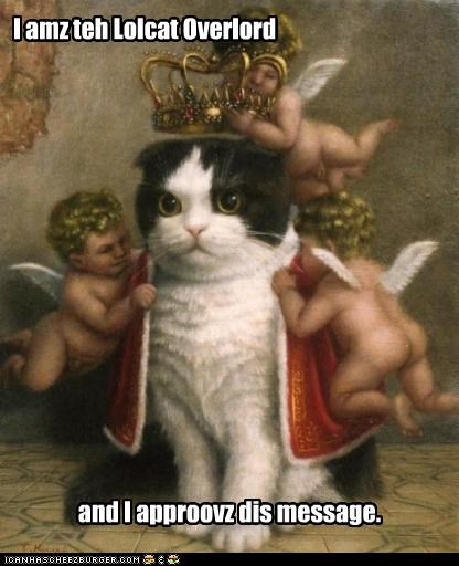 I amz teh Lolcat Overlord