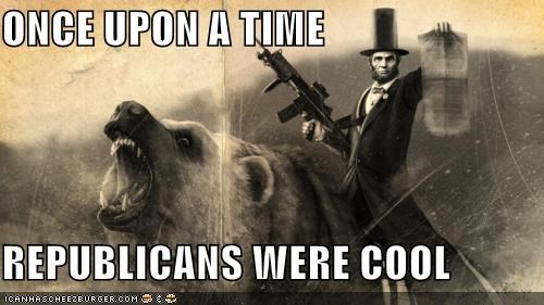 ONCE UPON A TIME  REPUBLICANS WERE COOL