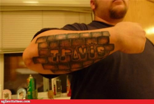bricks,tattoos,Travis,funny,g rated,Ugliest Tattoos
