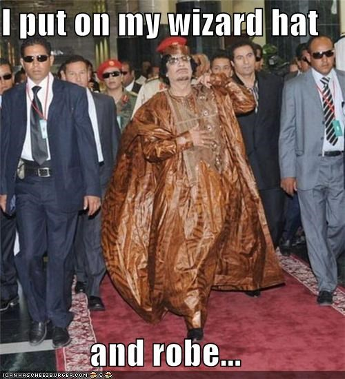 I put on my wizard hat  and robe...