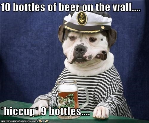 10 bottles of beer on the wall....  *hiccup* 9 bottles....